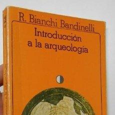 Libros de segunda mano: INTRODUCCIÓN A LA ARQUEOLOGÍA - R. BIANCHI BANDINELLI. Lote 187310057
