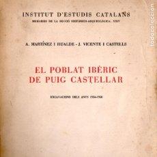 Libros de segunda mano: HUALDE / CASTELLS : EL POBLAT IBÈRIC DEL PUIG CASTELLAR (1966). Lote 187310127