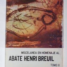 Libros de segunda mano: MISCELÁNEA EN HOMENAJE AL ABATE HENRI BREUIL (1877-1961) – TOMO II. Lote 188492987