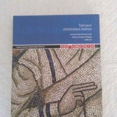 Libros de segunda mano: TARRACO CHRISTIANA CIUITAS. DOCUMENTA 24. LIBRO. Lote 188586482