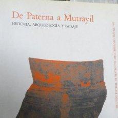 Libros de segunda mano: DE PATERNA A MUTRAYIL (CERÁMICA MEDIEVAL). HISTORIA, ARQUEOLOGÍA Y PAISAJE. MOTRIL. Lote 189426540
