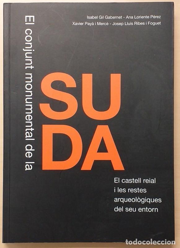 EL CONJUNT MONUMENTAL DE LA SUDA. EL CASTELL REIAL I LES RESTES ARQUEOLÒGIQUES DEL SEU ENTORN. VV.AA (Libros de Segunda Mano - Ciencias, Manuales y Oficios - Arqueología)