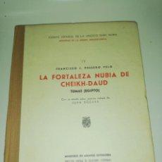 Libros de segunda mano: PRESEDO VELO, FRANCISCO J. - LA FORTALEZA NUBIA DE CHEIKH-DAUD : TUMAS. Lote 189906808