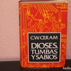 Libros de segunda mano: DIOSES,TUMBAS Y SABIOS POR C.W.CERAM. Lote 190165777