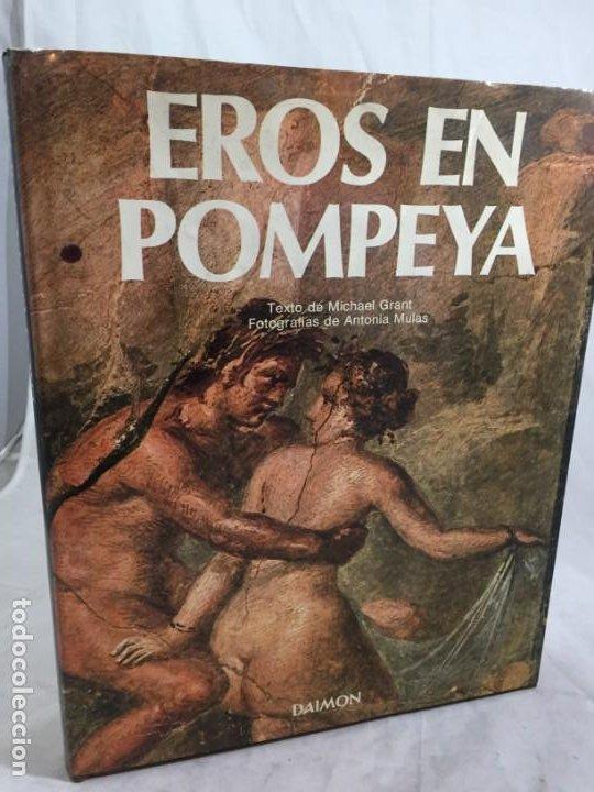 EROS EN POMPEYA, EL GABINETE SECRETO DEL MUSEO DE NÁPOLES MICHAEL GRANT EDICIONES DAIMON 1976 (Libros de Segunda Mano - Ciencias, Manuales y Oficios - Arqueología)