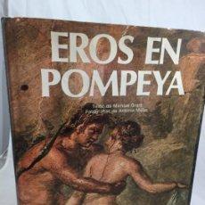 Libros de segunda mano: EROS EN POMPEYA, EL GABINETE SECRETO DEL MUSEO DE NÁPOLES MICHAEL GRANT EDICIONES DAIMON 1976. Lote 190469433