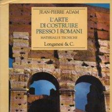 Libros de segunda mano: L' ARTE DI COSTRUIRE PRESSO I ROMANI MATERIALI E TECNICHE. Lote 190525830
