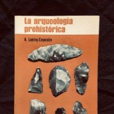 Libros de segunda mano: LA ARQUEOLOGÍA PREHISTÓRICA LAMING EMPERAIRE COLECCIÓN MICROCOSMO TÉCNICAS DATACIÓN PASADO AÑO 1968. Lote 190925488