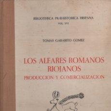 Libros de segunda mano: LOS ALFARES ROMANOS RIOJANOS PRODUCCIÓN Y COMERCIALIZACIÓN. Lote 191132123