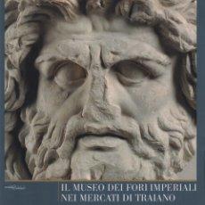 Libros de segunda mano: IL MUSEO DEI FORI IMPERIALI NEI MERCATI DI TRAIANO (ROMA). Lote 191133158