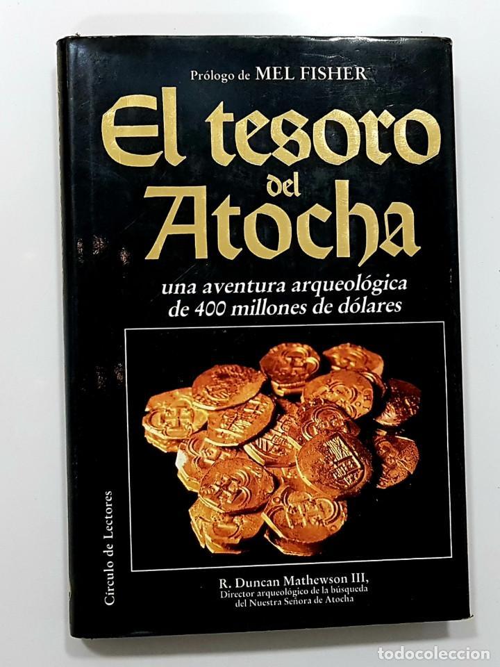 EL TESORO DEL ATOCHA: UNA AVENTURA ARQUEOLÓGICA DE 400 MILLONES DE DÓLARES. R. DUNCAN MATTHEWSON (Libros de Segunda Mano - Ciencias, Manuales y Oficios - Arqueología)