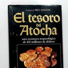 Libros de segunda mano: EL TESORO DEL ATOCHA: UNA AVENTURA ARQUEOLÓGICA DE 400 MILLONES DE DÓLARES. R. DUNCAN MATTHEWSON. Lote 191175385