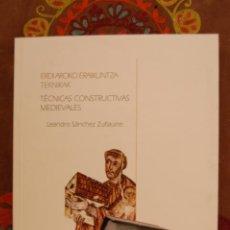 Libros de segunda mano: TÉCNICAS CONSTRUCTIVAS MEDIEVALES. LEANDRO SÁNCHEZ ZUFIAURRE.. Lote 191318360