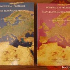 Libros de segunda mano: HOMENAJE AL PROFESOR MANUEL FERNÁNDEZ - MIRANDA. 2 TOMOS. Mª ÁNGELES QUEROL, TERESA CHAPA.. Lote 191370180