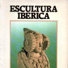 Libros de segunda mano: ESCULTURA IBÉRICA (1988). Lote 191634451