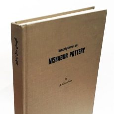 Libri di seconda mano: INSCRIPTIONS ON NISHABUR POTTERY - A. GHOUCHANI - ESTUDIO INSCRIPCIONES CERÁMICA PERSA, TEHERÁN 1986. Lote 191655491