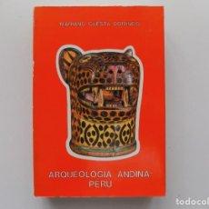 Libros de segunda mano: LIBRERIA GHOTICA. MARIANO CUESTA DOMINGO. ARQUEOLOGIA ANDINA: PERU.1980. MUY ILUSTRADO.. Lote 192195395
