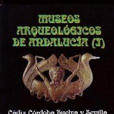 Libri di seconda mano: MUSEOS ARQUEOLÓGICOS DE ANDALUCIA I. AL-073. Lote 268830464