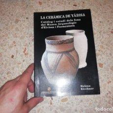 Libros de segunda mano: LA CERÀMICA DE YÀBISA. CATÀLEG I ESTUDI DELS FONS DEL MUSEU ARQUEOLÒGIC D' EIVISSA I FORMENTERA .. Lote 192626783