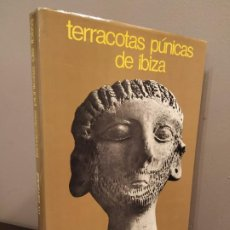 Libros de segunda mano: TERRACOTAS PUNICAS DE IBIZA - MIQUELL TARRADELL. Lote 194083948