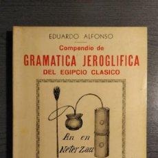 Libros de segunda mano: COMPENDIO DE GRAMÁTICA JEROGLÍFICA DEL EGIPCIO CLÁSICO EDUARDO ALFONSO EDICIONES BELLSOLÁ . Lote 194143382