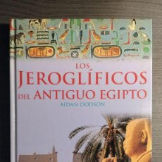 Libros de segunda mano: LOS JEROGLIFICOS DEL ANTIGUO EGIPTO. AIDAN DODSON. LIBSA . Lote 194144263