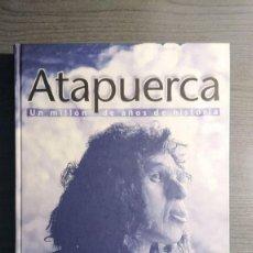 Libros de segunda mano: ATAPUERCA, UN MILLON DE AÑOS DE HISTORIA JOSE CERVERA, JUAN LUIS ARSUAGA, J.Mª BERMUDEZ DE CASTRO,. Lote 194144876