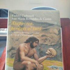 Libros de segunda mano: ATAPUERCA,PERDUTS AL TURO--EUDALD CARBONELL--EDITORIAL COLUMNA-1ª EDICIO-SETEMBRE 2004. Lote 194154638