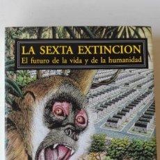 Libros de segunda mano: LA SEXTA EXTINCIÓN. AUTORES: RICHARD LEAKEY Y ROGER LEVIN. Lote 194231256