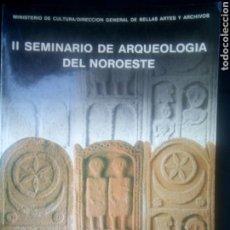 Libros de segunda mano: II SEMINARIO DE ARQUEOLOGÍA DEL NOROESTE, SANTIAGO DE COMPOSTELA, 1980. Lote 194299013