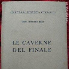 Libros de segunda mano: LE CAVERNE DEL FINALE -- LUIGI BERNABO BREA. Lote 194340395