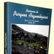Libros de segunda mano: SEMINARIO DE PARQUES ARQUEOLOGICOS. ARQUEOLOGIA. . Lote 195225185