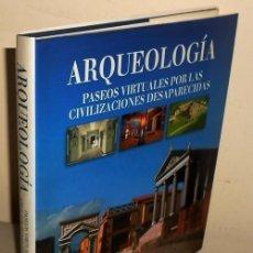 Livres d'occasion: ARQUEOLOGIA. PASEOS VIRTUALES POR LAS CIVILIZACIONES DESAPARECIDAS. ED. GRIJALBO MONDADORI.. Lote 195432665