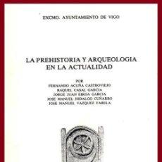 Libros de segunda mano: LA PHEHISTORIA Y ARQUEOLOGIA EN LA ACTUALIDAD. JM. HIDALGO CUÑARRO. MUSEO QUIÑONES. CASTRELOS. VIGO.. Lote 195501642