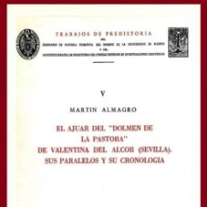 Libros de segunda mano: EL AJUAR DEL DOLMEN DE LA PASTORA DE VALENTINA DEL ALCOR. SEVILLA. ARQUEOLOGIA.. Lote 195503131