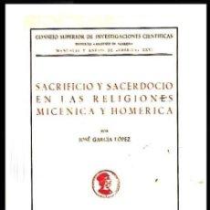 Libros de segunda mano: SACRIFICIO Y SACERDOCIO EN LAS RELIGIONES MICENICA Y HOMERICA. JOSE GARCIA LOPEZ.. Lote 195506276