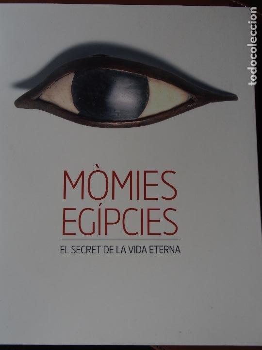 MÒMIES EGÍPCIES - EL SECRET DE LA VIDA ETERNA (Libros de Segunda Mano - Ciencias, Manuales y Oficios - Arqueología)