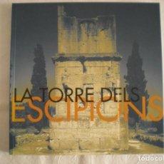 Libros de segunda mano: LA TORRE DELS ESCIPIONS - TARRAGONA. Lote 198469676