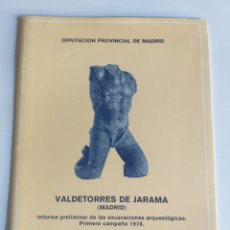 Libri di seconda mano: VALDETORRES DE JARAMA MADRID . INFORME PRELIMINAR DE LAS EXCAVACIONES ARQUEOLÓGICAS . . ARQUEOLOGÍA. Lote 199574348