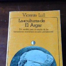 Livres d'occasion: LA CULTURA DE EL ARGAR. UN MODELO PARA EL ESTUDIO DE LAS FORMACIONES ECONÓMICO-SOCIALES PREHISTÓRICA. Lote 199658001