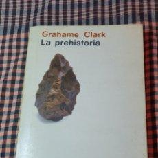 Libros de segunda mano: LA PREHISTORIA, GRAHAM CLARK, ALIANZA UNIVERSIDAD, TEXTOS, TERCERA EDICIÓN, 1981.. Lote 200245017