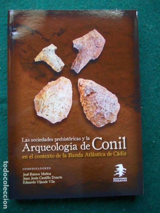 LAS SOCIEDADES PREHISTORICAS Y LA ARQUEOLOGIA DE CONIL EN EL CONTEXTO ATLANTICO (Libros de Segunda Mano - Ciencias, Manuales y Oficios - Arqueología)