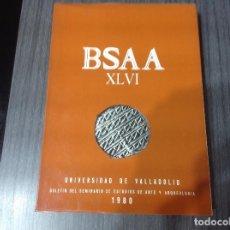 Libros de segunda mano: BOLETIN DEL SEMINARIO DE ESTUDIOS DE ARTE Y ARQUEOLOGIA BSAA, TOMO XLVI, 1980. Lote 202001978