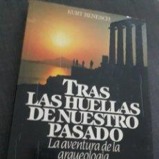 Libros de segunda mano: TRAS LAS HUELLAS DE NUESTRO PASADO. KURT BENESH .. Lote 202338116