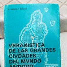Libros de segunda mano: URBANÍSTICA DE LAS GRANDES CIUDADES A GARCÍA Y BELLIDO INSTITUTO ESPAÑOL DE ARQUEOLOGIA CSIC 1985. Lote 202669923