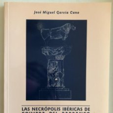 Livres d'occasion: JUMILLA- MURCIA- ARQUEOLOGIA- LA NECROPOLIS DE COIMBRA DEL BARRANCO ANCHO- 1999. Lote 202877223