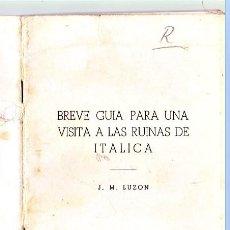 Libros de segunda mano: BREVE GUIA PARA LA VISITA DE LAS RUINAS DE ITALICA. JM LUZON. 1970. Lote 202896411