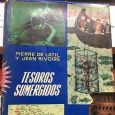 Libros de segunda mano: TESOROS SUMERGIDOS PIERRE DE LATIL Y JEAN RIVORE. Lote 203419328