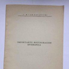 Libros de segunda mano: SEPARATA: IMPORTANTE RECUPERACIÓN EPIGRÁFICA (NAVASCUÉS) MADRID, 1951. EPIGRAFÍA. ARQUEOLOGÍA. Lote 204197790