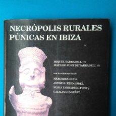 Libros de segunda mano: NECRÓPOLIS RURALES PÚNICAS EN IBIZA. Lote 204279865